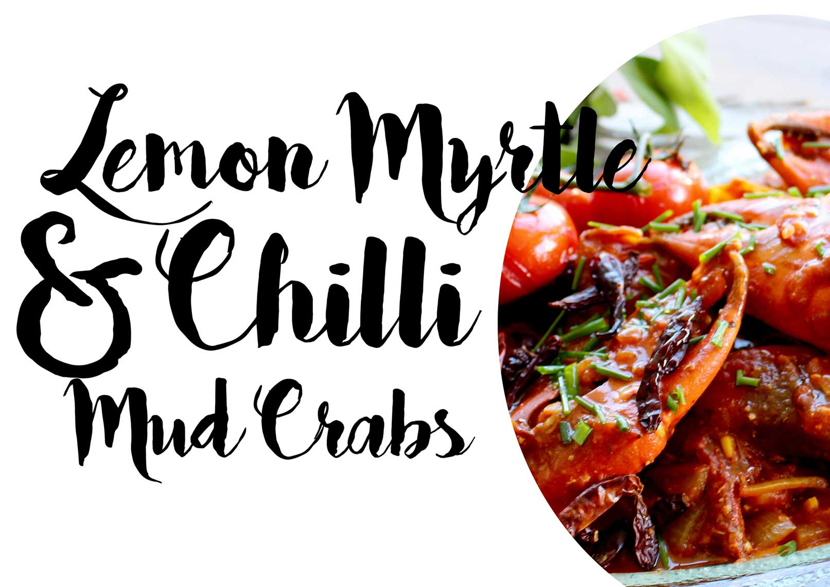 Lemon Myrtle & Chilli Mud Crabs