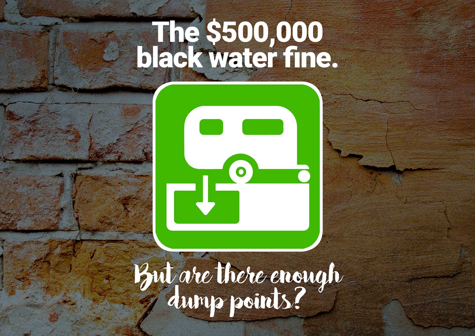 The $500,000 black water fine. But are there enough dump points?