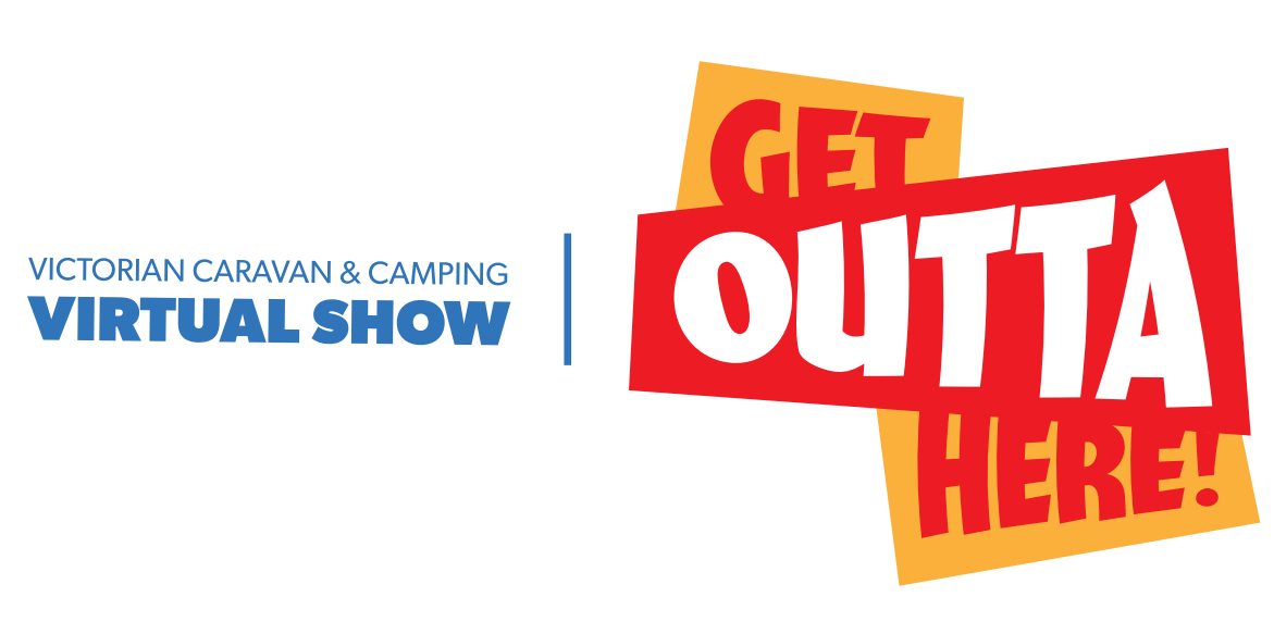 2020 Victorian Caravan & Camping Virtual Show, Get Outta Here