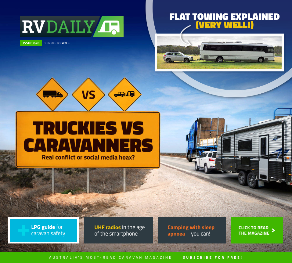 ISSUE 048 – Truckies vs. Caravanners, Flat Towing Explained + Much More